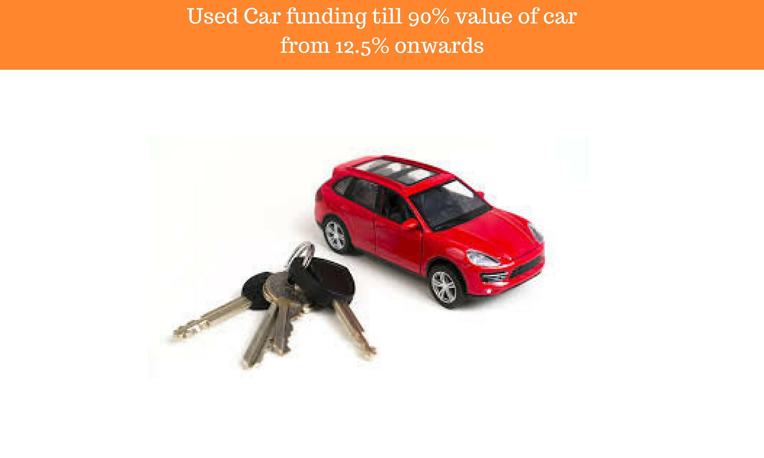 Used Car funding till 90% value of car from 12.5% onwards