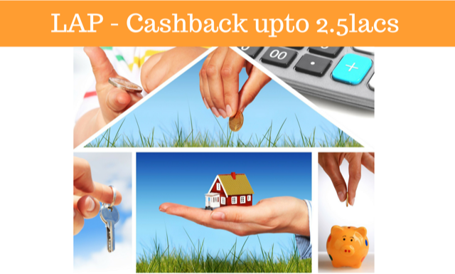 Loan against Property @ 9.0%. Cashback - Rs.25,000 to Rs.2,50,000 *
